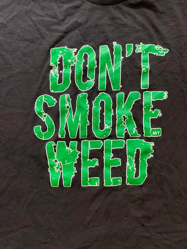 Don't Smoke My Weed T-Shirt